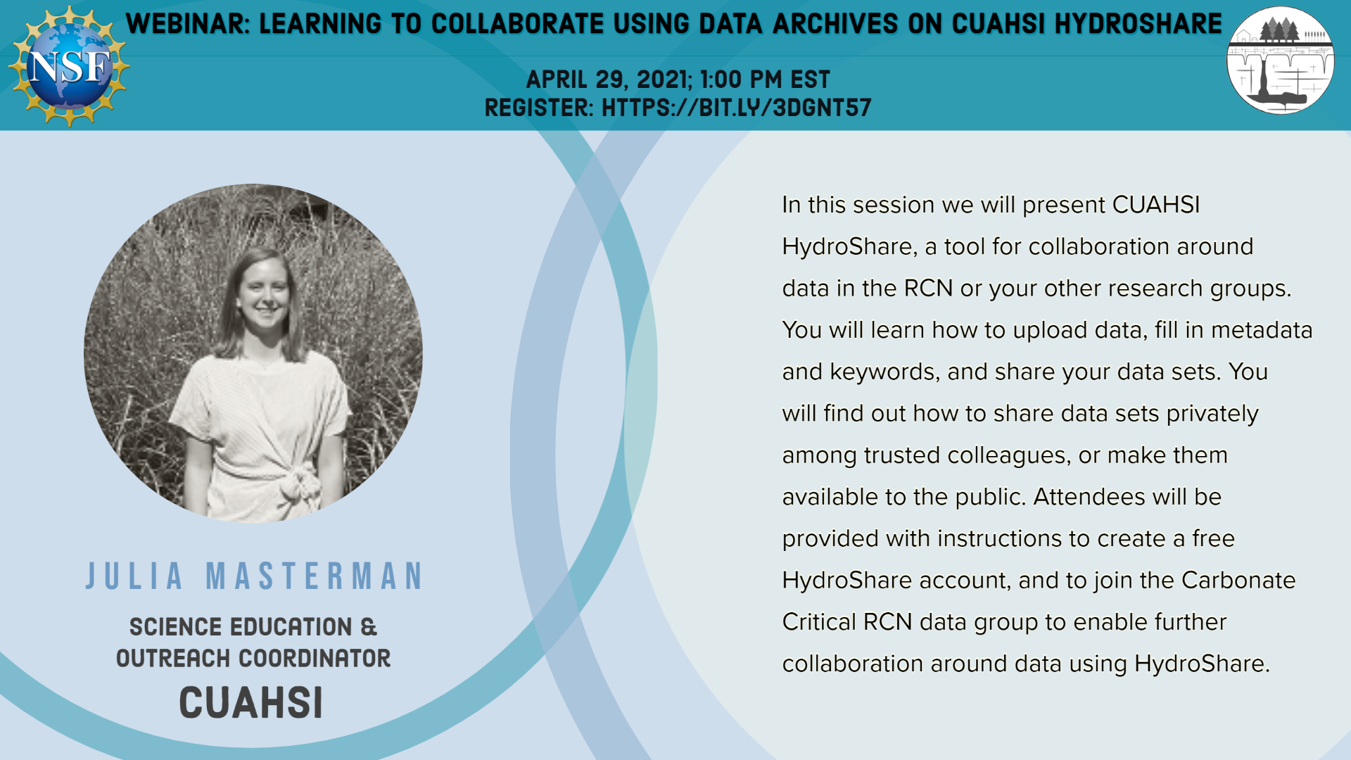 In this session we will present CUAHSI HydroShare, a tool for collaboration around data in the RCN or your other research groups. You will learn how to upload data, fill in metadata and keywords, and share your data sets. You will find out how to share data sets privately among trusted colleagues, or make them available to the public. Attendees will be provided with instructions to create a free HydroShare account, and to join the Carbonate Critical RCN data group to enable further collaboration around data using HydroShare.